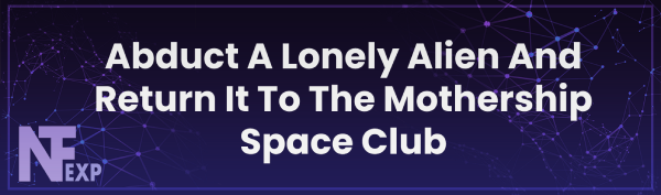 Abduct A Lonely Alien And Return It To The Mothership Space Club