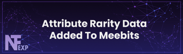 Attribute Rarity Data Added To Meebits