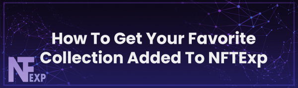 How To Get Your Favorite Collection Added To NFTExp