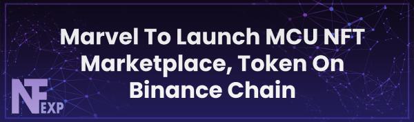 Marvel To Launch MCU NFT Marketplace, Token On Binance Chain