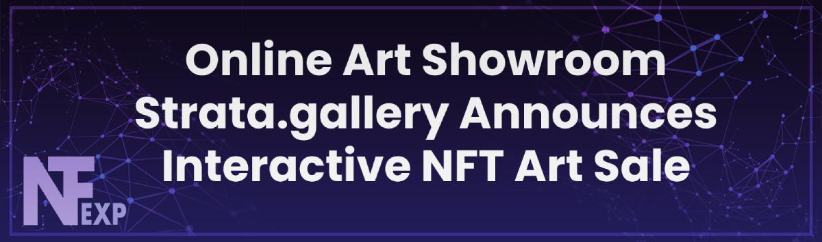Online Art Showroom Strata.gallery Announces Interactive NFT Art Sale