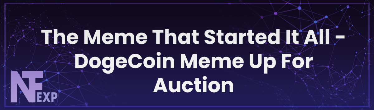 The Meme That Started It All - DogeCoin Meme Up For Auction